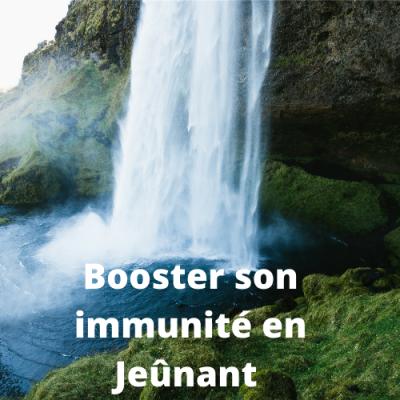 Booster son immunite en jeunant