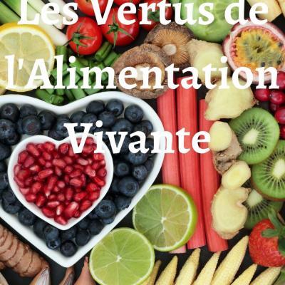 Les vertus de l alimentation vivante